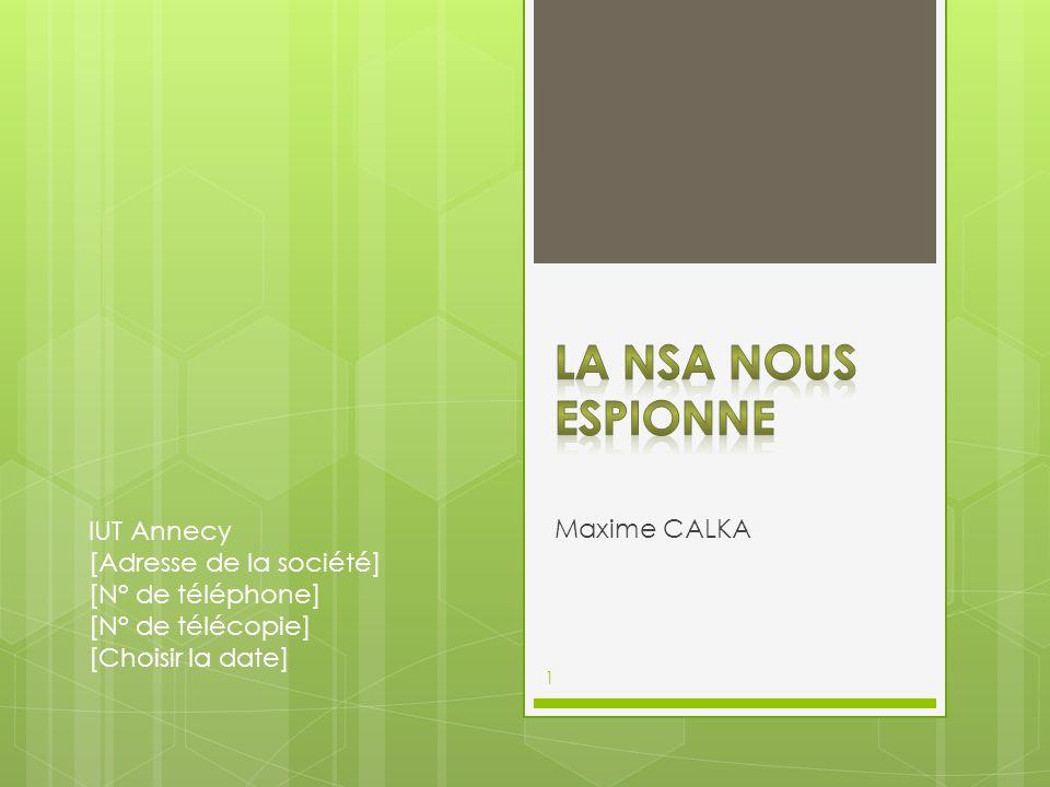 La NSA nous espionne IUT Annecy Maxime CALKA [Adresse de la société]